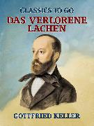 Cover-Bild zu Keller, Gottfried: Das verlorene Lachen (eBook)