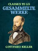 Cover-Bild zu Keller, Gottfried: Gesammelte Werke (eBook)