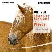 Cover-Bild zu Gebrauchsanweisung für Pferde (Audio Download) von Zeh, Juli