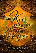 Cover-Bild zu Lindorm, Mira: Ein Kind der Magie (eBook)