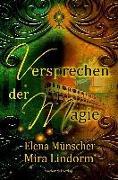 Cover-Bild zu Münscher, Elena: Versprechen der Magie