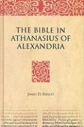 Cover-Bild zu Ernest, James D.: The Bible in Athanasius of Alexandria