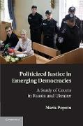 Cover-Bild zu Popova, Maria: Politicized Justice in Emerging Democracies