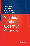 Cover-Bild zu Boyadjiev, Christo: Modeling of Column Apparatus Processes (eBook)