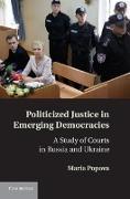 Cover-Bild zu Popova, Maria: Politicized Justice in Emerging Democracies (eBook)