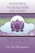 Cover-Bild zu Shvartsman, Alex: Your Path to Healthier Dentistry