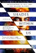 Cover-Bild zu Mcguire, Seanan: Shades Within Us: Tales of Migrations and Fractured Borders (Laksa Anthology Series: Speculative Fiction) (eBook)