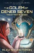 Cover-Bild zu Shvartsman, Alex: The Golem of Deneb Seven and Other Stories (eBook)