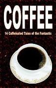Cover-Bild zu Shvartsman, Alex: Coffee: 14 Caffeinated Tales of the Fantastic (eBook)