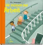 Cover-Bild zu Lindenbaum, Pija: Wir müssen zur Arbeit