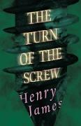 Cover-Bild zu James, Henry: The Turn of the Screw (eBook)