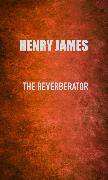 Cover-Bild zu James, Henry: The Reverberator (eBook)