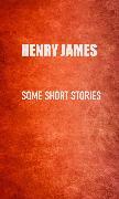 Cover-Bild zu James, Henry: Some Short Stories (eBook)