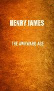 Cover-Bild zu James, Henry: The Awkward Age (eBook)