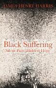 Cover-Bild zu Harris, James Henry: Black Suffering (eBook)