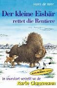 Cover-Bild zu Der kleine Eisbär rettet die Rentiere von Beer, Hans de