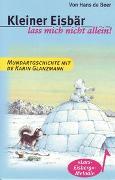Cover-Bild zu Kleiner Eisbär, lass mich nicht allein! von Beer, Hans de