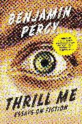 Cover-Bild zu Percy, Benjamin: Thrill Me (eBook)