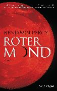 Cover-Bild zu Percy, Benjamin: Roter Mond (eBook)