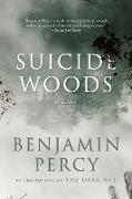 Cover-Bild zu Percy, Benjamin: Suicide Woods (eBook)