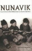 Cover-Bild zu Nunavik, Volume 1: Inuit-Controlled Education in Arctic Quebec von Vick-Westgate, Ann