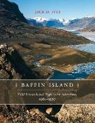 Cover-Bild zu Baffin Island: Field Research and High Arctic Adventure, 1961-67 von Ives, Jack D.