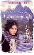 Cover-Bild zu Auf den Spuren des Geisterwolfs von Ross, Christopher