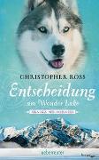 Cover-Bild zu Alaska Wilderness - Entscheidung am Wonder Lake von Ross, Christopher