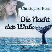 Cover-Bild zu Die Nacht der Wale (Ungekürzt) (Audio Download) von Ross, Christopher