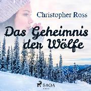 Cover-Bild zu Das Geheimnis der Wölfe (Ungekürzt) (Audio Download) von Ross, Christopher