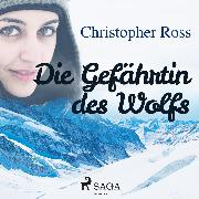 Cover-Bild zu Die Gefährtin des Wolfs (Ungekürzt) (Audio Download) von Ross, Christopher