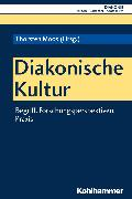 Cover-Bild zu Reber, Joachim (Beitr.): Diakonische Kultur (eBook)