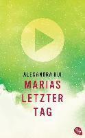 Cover-Bild zu Kui, Alexandra: Marias letzter Tag