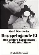 Cover-Bild zu Das springende Ei und andere Experimente für die fünf Sinne von Oberdorfer, Gerd