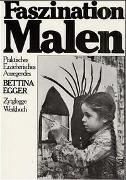 Cover-Bild zu Faszination Malen von Egger, Bettina