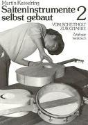Cover-Bild zu Saiteninstrumente selbst gebaut / Vom Scheitholt zur Gitarre von Kesselring, Martin