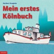 Cover-Bild zu Mein erstes Kölnbuch von Stragholz, Heribert (Illustr.)