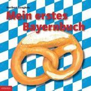 Cover-Bild zu Mein erstes Bayernbuch von Stragholz, Heribert
