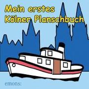 Cover-Bild zu Mein erstes Kölner Planschbuch von Stragholz, Heribert (Illustr.)
