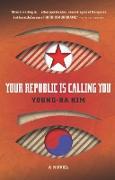 Cover-Bild zu Your Republic Is Calling You (eBook) von Kim, Young-Ha