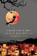 Cover-Bild zu I Have the Right to Destroy Myself von Kim, Young-Ha