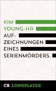 Cover-Bild zu Aufzeichnungen eines Serienmörders (eBook) von Young-ha, Kim