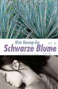 Cover-Bild zu Schwarze Blume (eBook) von Kim, Young-Ha