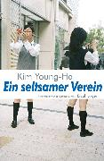 Cover-Bild zu Ein seltsamer Verein. Zehn Kurzthriller (eBook) von Kim, Young-Ha