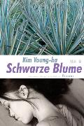 Cover-Bild zu Schwarze Blume Roman (eBook) von Kim, Young Ha
