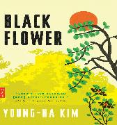 Cover-Bild zu Black Flower (eBook) von Kim, Young-Ha