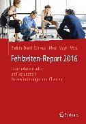 Cover-Bild zu Badura, Bernhard (Hrsg.): Fehlzeiten-Report 2016 (eBook)