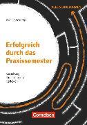 Cover-Bild zu Berkemeyer, Nils: Erfolgreich durch das Praxissemester. Gestaltung - Durchführung - Reflexion