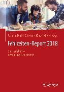 Cover-Bild zu Badura, Bernhard (Hrsg.): Fehlzeiten-Report 2018 (eBook)