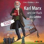 Cover-Bild zu Liess, Hans-Christoph: Karl Marx und der Fluch des Geldes (Audio Download)
